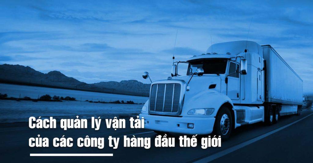 Cách quản lý vận tải tốt nhất