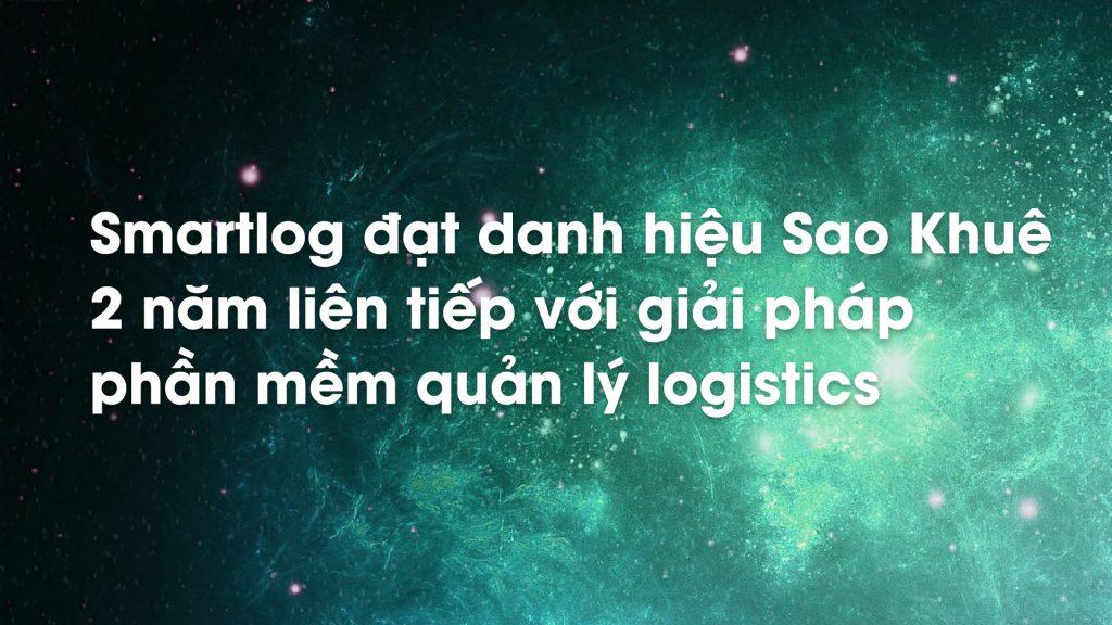 Smartlog đạt danh hiệu Sao Khuê 2 năm liên tiếp cho phần mềm quản lý logistics