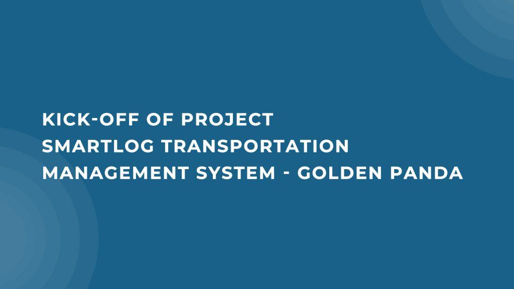 Kick-off of project Smartlog Transportation Management System – Golden Panda