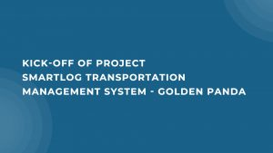 Kick-off of project Smartlog Transportation Management System – Golden Panda