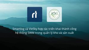 Smartlog và VieSky hợp tác triển khai thành công hệ thống SWM trong quản lý kho và sản xuất